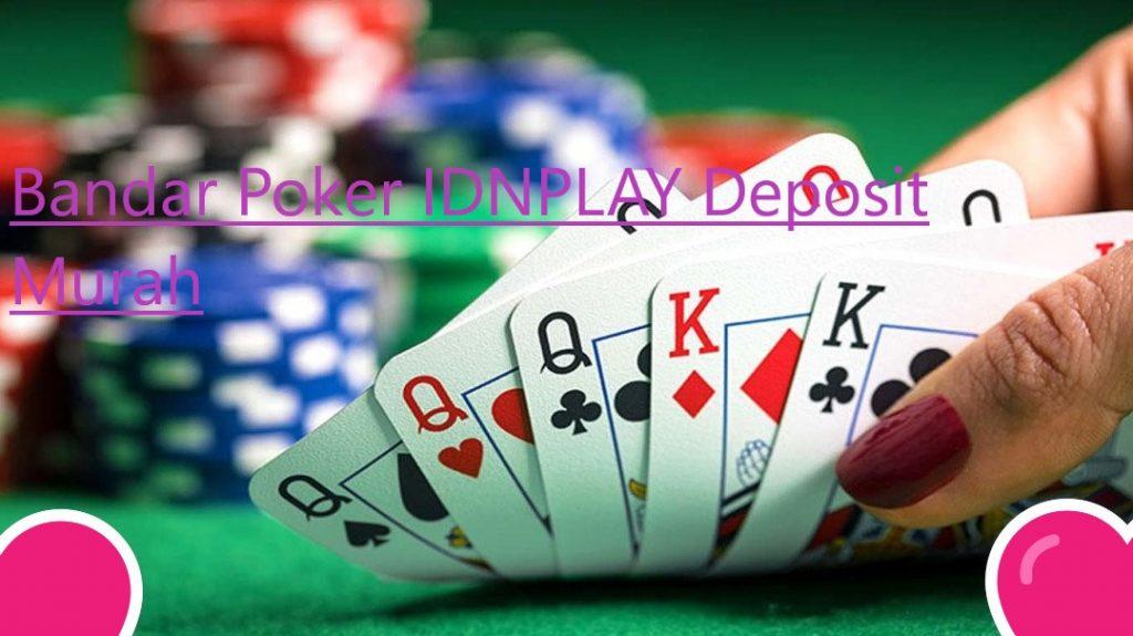 Mengenal Agen Poker IDNPLAY Online 2019