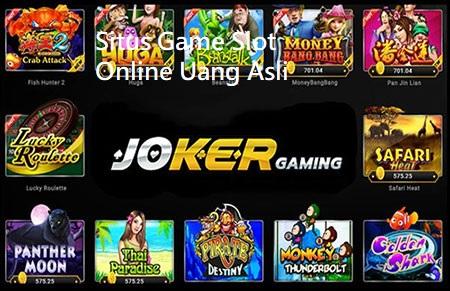 Situs Game Slot Online Uang Asli