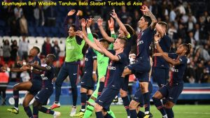 Keuntungan Bet Website Taruhan Bola Sbobet Terbaik di Asia