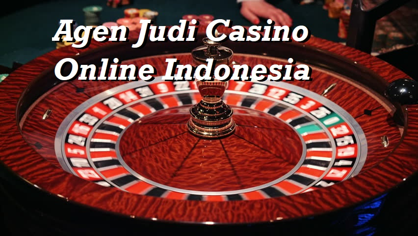Agen Judi Casino Online Indonesia