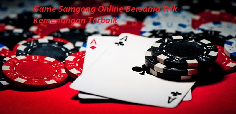 Game Samgong Online Bersama Trik Kemenangan Terbaik