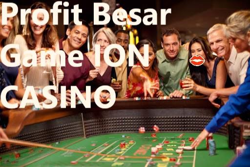 Dapatkan Kelebihan Menarik Saat Bermain Ion Casino !